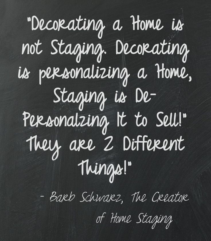 Home Staging Quotes: The Stories Behind My Staging Sayings – Part Two